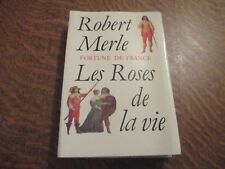 fortune de france les roses de la vie - ROBERT MERLE