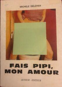 CURIOSA 1980 FAIS PIPI, MON AMOUR De Michèle Deloyer. Ondinisme.