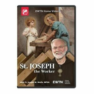 SAINT JOSEPH THE WORKER W/ FR. JOSEPH M WOLFE * AN EWTN DVD
