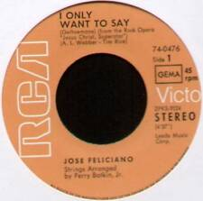 "JOSE FELICIANO ~ I ONLY WANT TO SAY ~ 1971 GERMAN 7"" SINGLE ~ RCA VICTOR 74-0476"