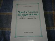 1992 G. BARRACCO NAPOLI E COSENZA NEL REGNO DEL SUD SARACENI VICEREAME NAPOLI