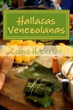 Hallacas Venezolanas : Como Hacerlas by Georgette Baker (2015, Paperback)