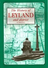 The History Of Leyland And District - David Hunt (1990)...1st Edition P/Back VG