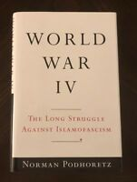 World War IV : The Long Struggle Against Islamofascism by Norman Podhoretz HB