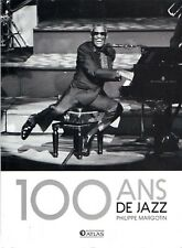 Livre 100 ANS DE JAZZ - de Philippe Margotin - Ed. Atlas