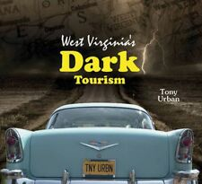 West Virginia's Dark Tourism by Tony Urban (English) Hardcover Book Free Shippin