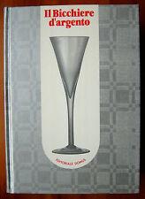 IL BICCHIERE D'ARGENTO - 1a ediz. Domus 1986
