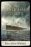 The Other Half of Life: A Novel Based on the True Story of the MS St. Louis - Ne