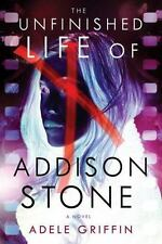 The Unfinished Life of Addison Stone-Adele Griffin-2014 Fictionalized biography