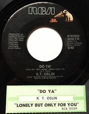 K.T. Oslin 45 Do Ya' / Lonely But Only For You  w/ts
