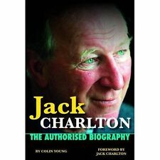 Jack Charlton: The Authorised Biography, Young, Colin, Very Good Book