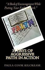 31 Days of Aggressive Faith In Action: A Book of Encouragement While Putting You