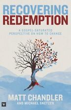 Recovering Redemption: A Gospel Saturated Perspective on How to Change, Chandler