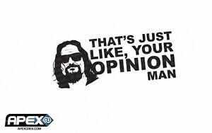 Your Opinion Dude - The Big Lebowski Inspired White Vinyl Sticker - Jeff Bridges