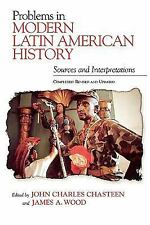 Problems in Modern Latin American History: Sources and Interpretations, Complete