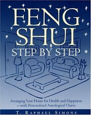 Feng Shui Step by Step : Arranging Your Home for Health and Happiness--with Pers