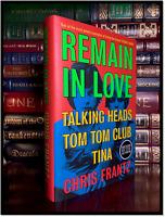 Remain In Love ✎SIGNED CHRIS FRANTZ New 1st UK Ed. Print Talking Heads Hardback