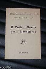 Il partito Liberale per il Mezzogiorno - Cortese, Malagodi - 1^ed. 1961