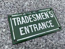 Vintage Enamel Sign Tradesmen's Entrance