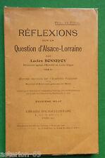 LA20 REFLEXIONS SUR LA QUESTION D'ALSACE LORRAINE 1911 LUCIEN BONNEFOY