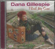 DANA GILLESPIE - CD - I Rest My Case - BRAND NEW