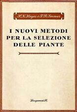 I NUOVI METODI PER LA SELEZIONE DELLE PIANTE - H.K. HAYES, F.R. IMMER - 1954