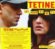 TETINE - LET YOUR X'S BE Y'S  CD NEU