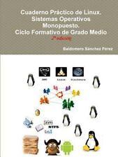 Cuaderno Practico de Linux. Sistemas Operativos Monopuesto by Baldomero...