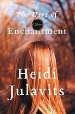 Heidi Julavits~THE USES OF ENCHANTMENT~SIGNED 1ST/DJ~NICE COPY