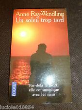 Un Soleil Trop Tard - Au-Delà De La Mort Anne Ray-Wendling