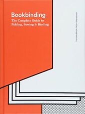Bookbinding The Complete Guide to Folding, Sewing  Binding