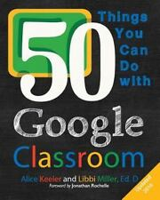 50 Things You Can Do with Google Classroom (Paperback or Softback)