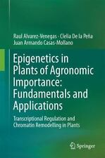 Epigenetics in Plants of Agronomic Importance: Fundamentals and Applications...