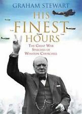 His Finest Hours : Great War Speeches of Winston Churchill by Stewart Graham