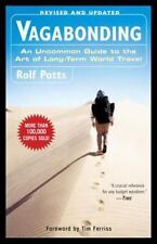 Vagabonding: An Uncommon Guide to the Art of Long-Term World Travel, Rolf Potts