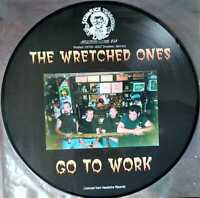 The Wretched Ones – Go To Work LIMITED ED. (1000 copies) VINYL PICTURE DISC