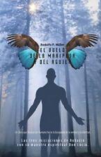El Vuelo de la Mariposa y Del Aguila : Las Tres Iniciaciones de Audacio con...