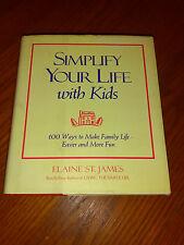 Simplify Your Life with Kids by Elaine St. James (1997, Hardcover) #D2