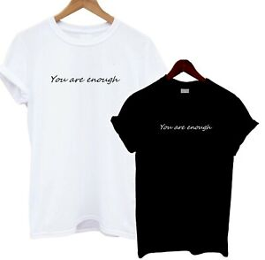 You Are Enough T Shirt Bloggers Statement Tee Positive Vibes Motivational Quote