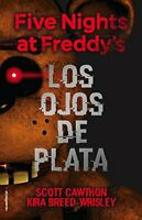 NEW - Five nights at Freddy's. Los ojos de plata (Spanish Edition)
