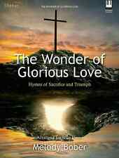 """THE WONDER OF GLORIOUS LOVE-""""HYMNS OF SACRIFICE & TRIUMPH"""" PIANO MUSIC BOOK NEW!"""
