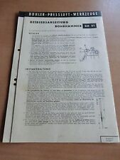Betriebsanleitung Ersatzteilliste Böhler Preßluft Bohrhammer SH21 L T W WA 1960