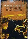 ISABEL ALLENDE: Il Regno del Drago d'oro - Feltrinelli prima edizione 2003