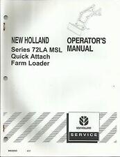 Original New Holland Series 72LA MSL Quick Attach Farm Loader Operator's Manual