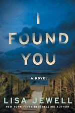 I FOUND YOU, NOVEL BY LISA JEWELL 1st US ED 2017 HC DJ NOT PRICE-CLIPPED READ 1x