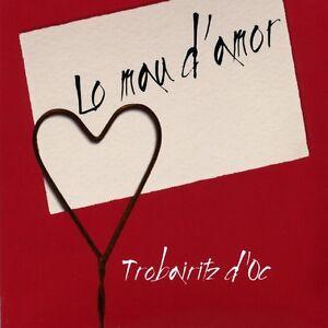 TROBAIRITZ D'OC - LO MAU D'AMOR - CD NUOVO SIGILLATO OCCITANIA