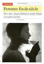 FEMMES FIN DE SIECLE / 1870-1914 AUGUSTA HOLMES ET AURELIE TIDJANI / Ref 30071
