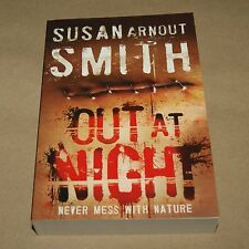 Out at Night - Susan Arnout Smith   'CSI Grace Descanso'