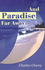 NEW And Paradise Far Away by Charles Cherry