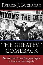 The Greatest Comeback: How Richard Nixon Rose from Defeat to Create the New Maj